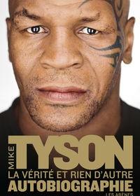 Mike Tyson couverture La verite et rien d'autre