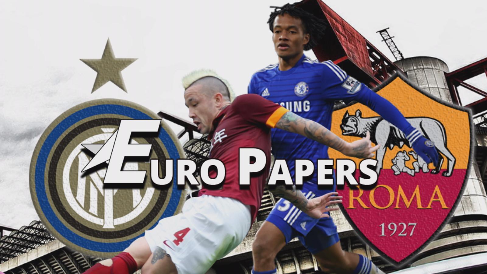 It's Roma vs Inter in a transfer scrap for both Nainggolan & Cuadrado - Euro Papers