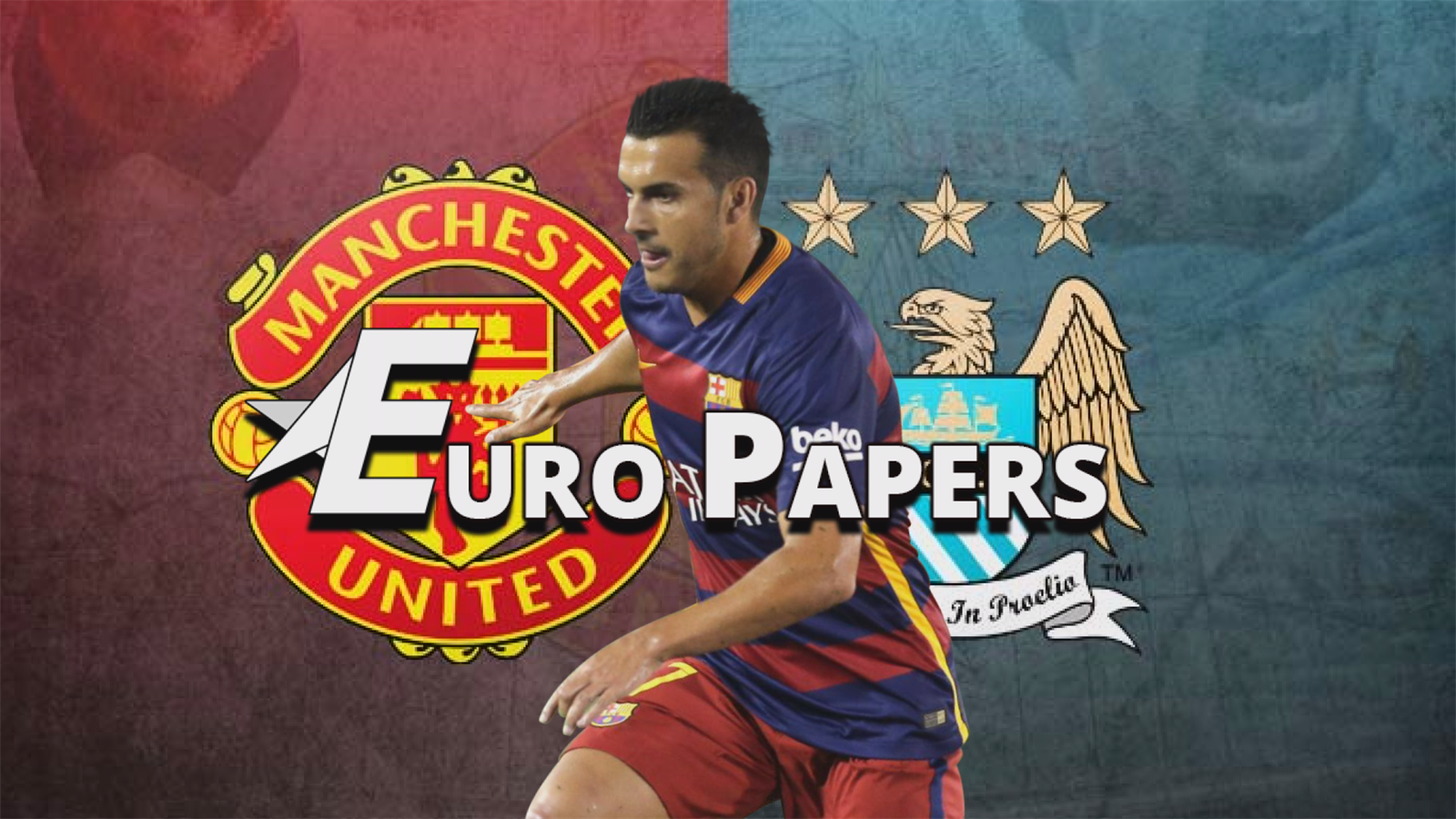 Man City sting United with transfer talks for Pedro - Euro Papers