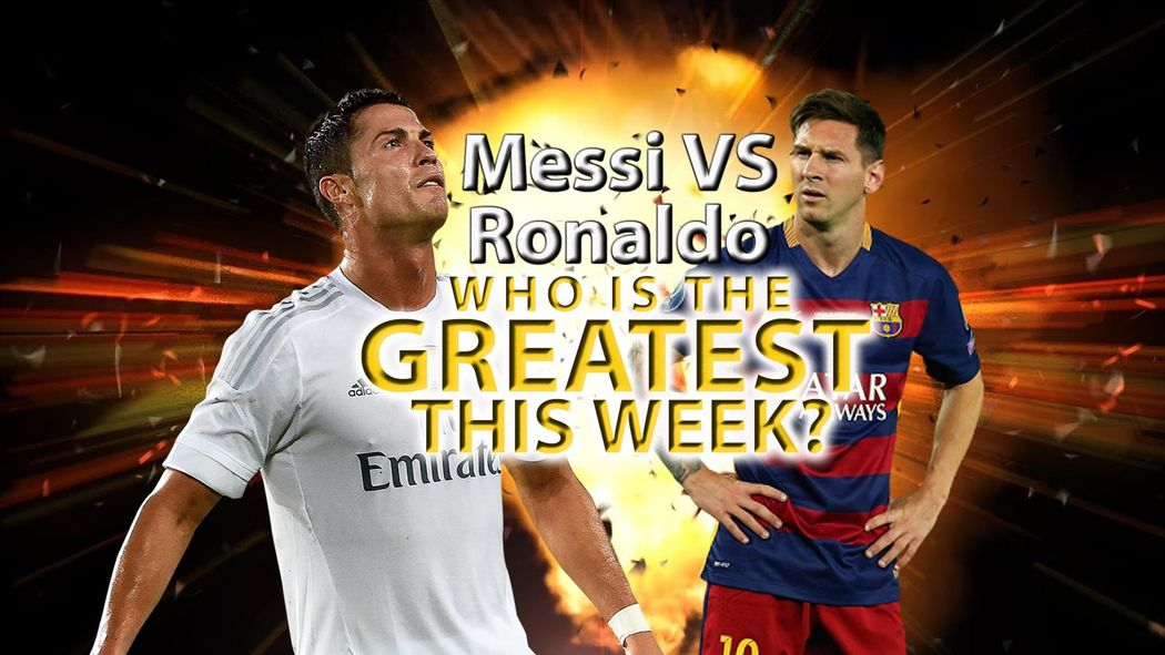lionel messi v cristiano ronaldo who is the greatest this week