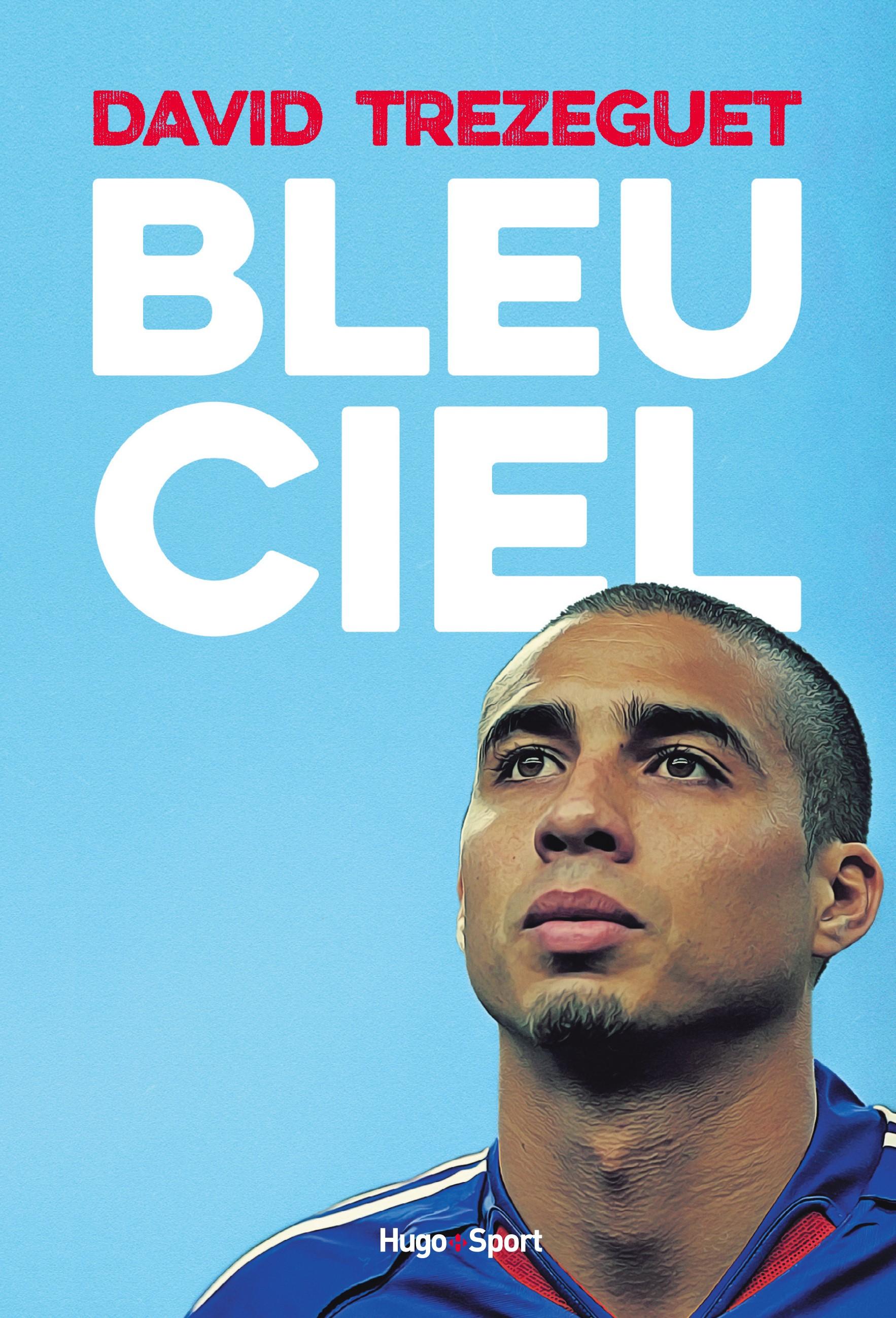 Bleu Ciel, l'autobiographie de David Trezeguet