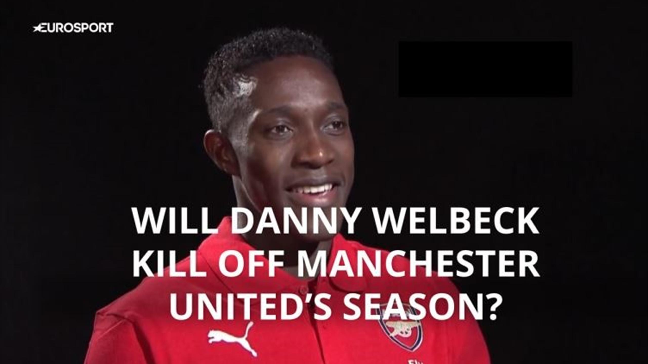 Will Danny Welbeck kill off Manchester United's season?