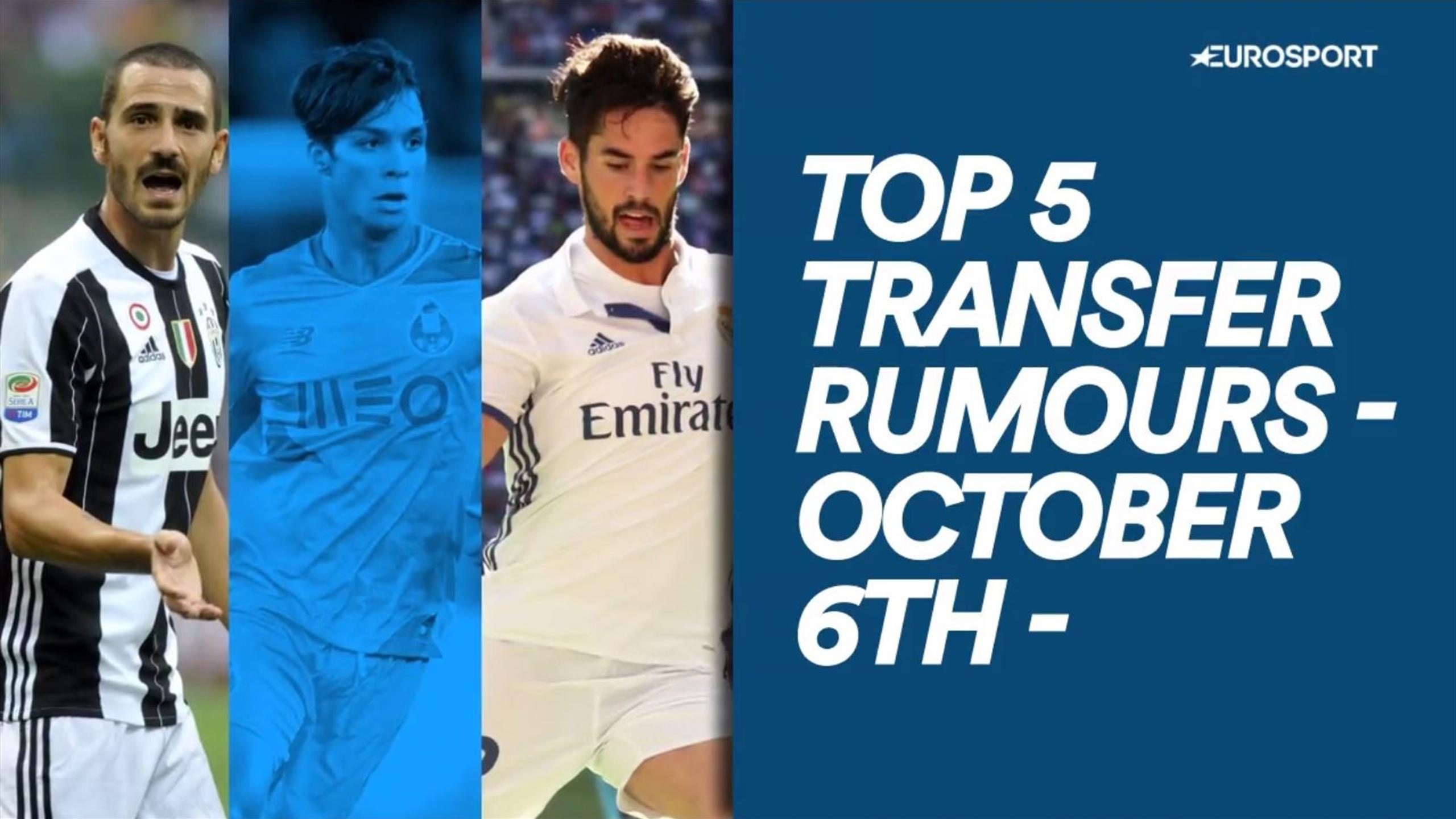 Top 5 Transfer Rumours: Chelsea to make Bonucci world's most expensive defender