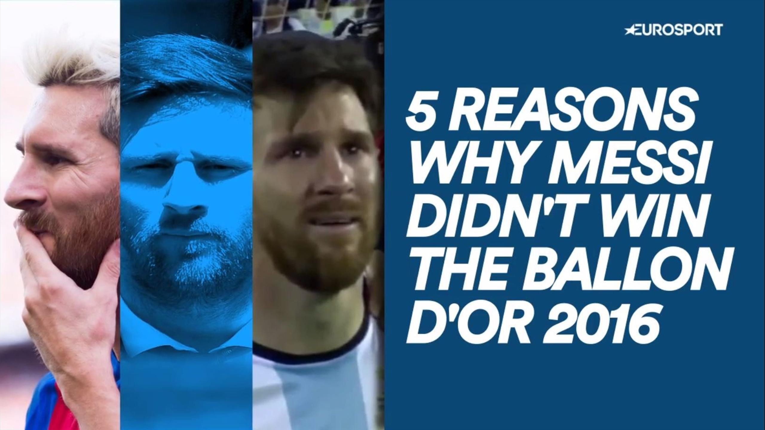 5 Reasons why Messi didn't win the 2016 Ballon d'Or