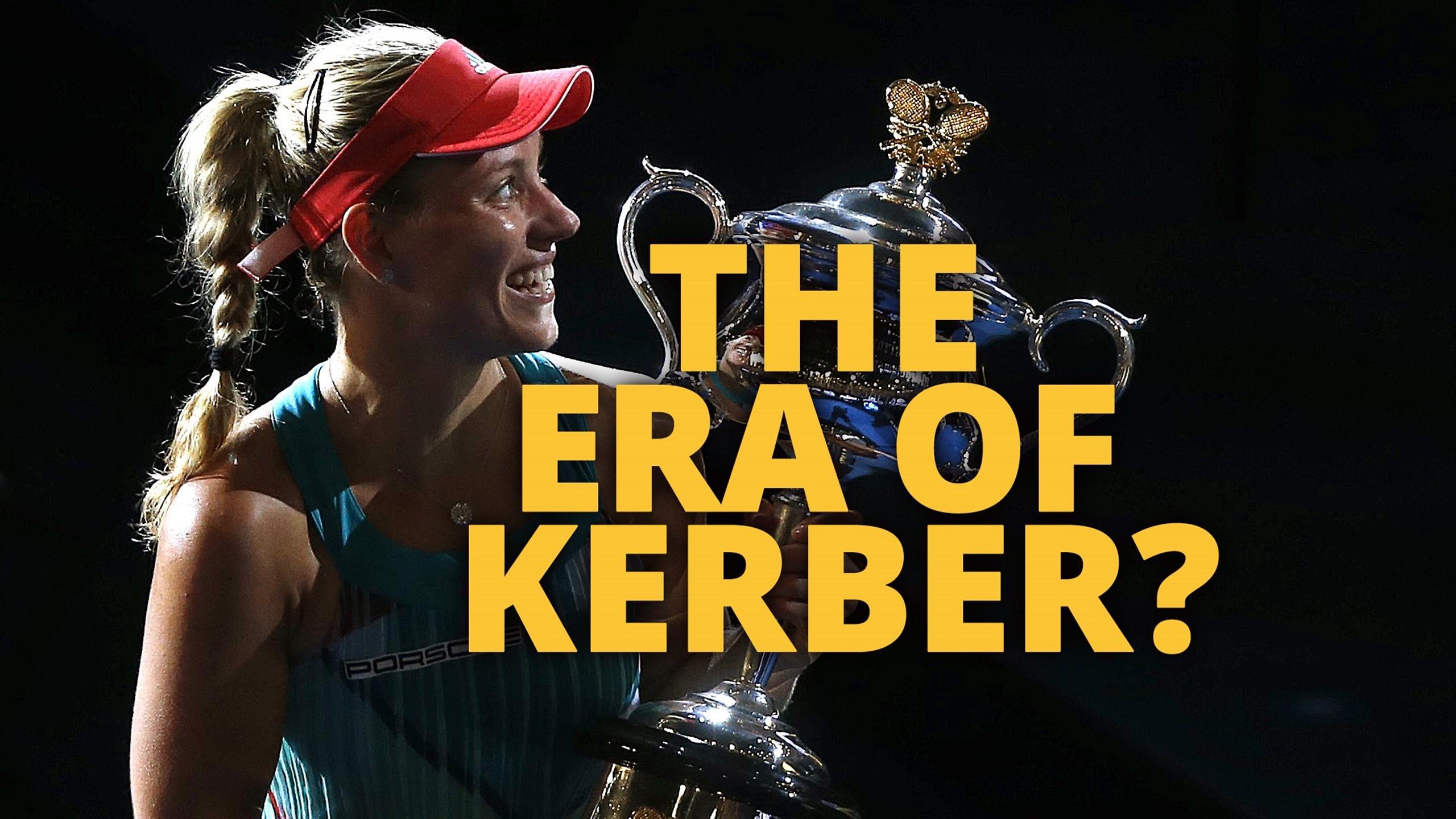 Angelique Kerber - a new era of supremacy?