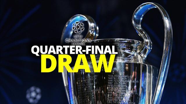 Champions League quarter-final draw: Who got who?