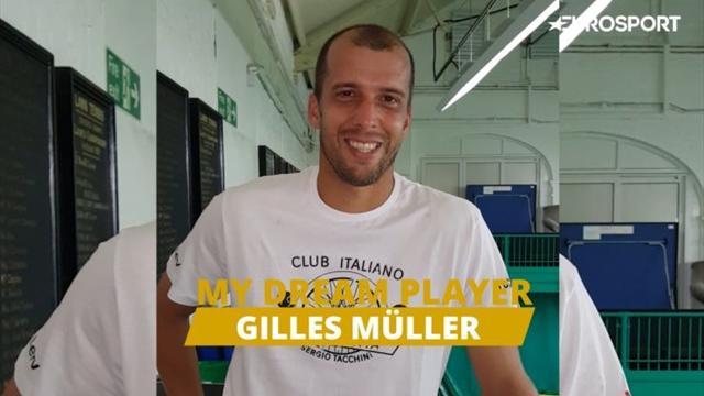 My Dream Player: Gilles Muller