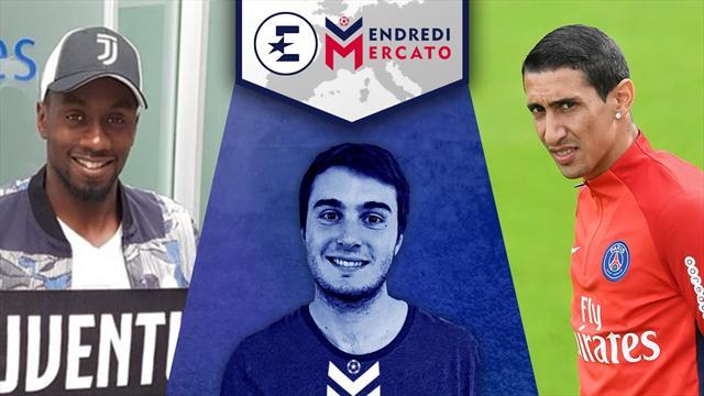 Matuidi, Di Maria, Foyth... l'autre mercato du PSG : Revivez Vendredi Mercato