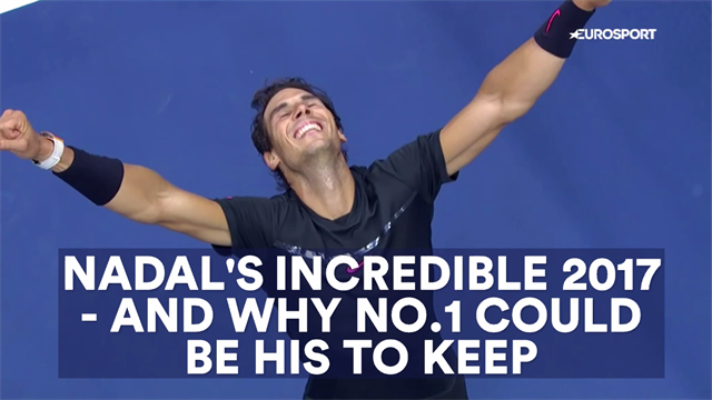 Nadal's amazing 2017 - and why No. 1 spot could be his for keeps