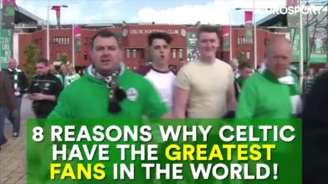 8 reasons why Celtic fans are the greatest supporters in the world