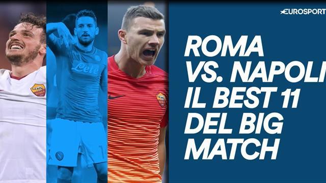 Roma-Napoli, il best 11 della super sfida dell'Olimpico
