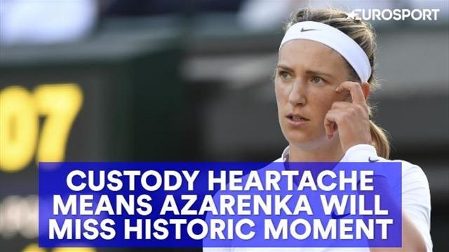 Custody heartache sees Azarenka miss moment of national pride
