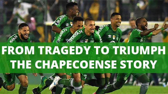 From Tragedy to Triumph: The Chapecoense Story