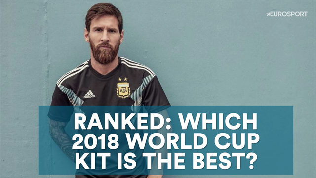 Ranked: Which 2018 World Cup kit is the best?