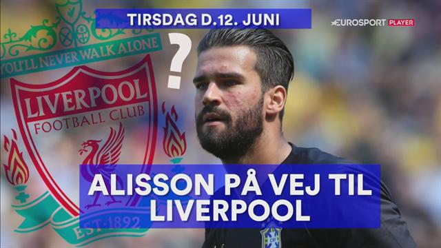 Alisson rygtes til Liverpool