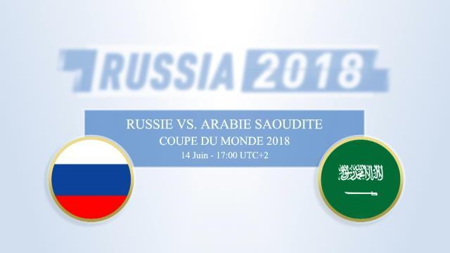 Russie - Arabie Saoudite, un match d'ouverture à la loupe