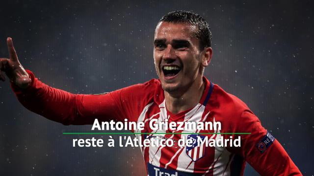 Antoine Griezmann reste à l'Atlético de Madrid