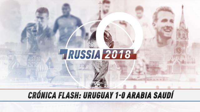 Vídeo-Mundial Rusia, 2018: La crónica flash del Uruguay-Arabia Saudí