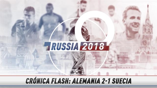 Vídeo-Mundial Rusia, 2018: La crónica flash del Alemania-Suecia