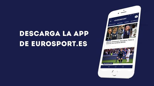 Todo el universo de Eurosport: vídeos, noticias y resultados en tu móvil ¡Descárgate nuestra APP!