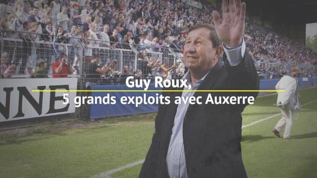 Top 5 - Guy Roux, ses plus grands exploits avec Auxerre