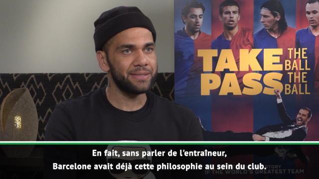 """Alves : """"Guardiola a renforcé la philosophie de jeu du Barça"""""""