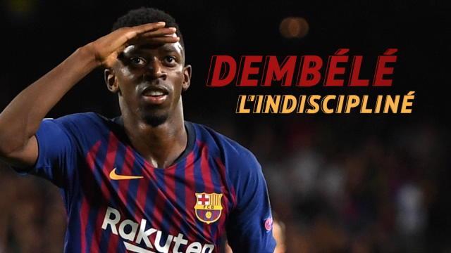 Barça - Ousmane Dembélé, l'indiscipliné