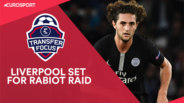 Transfer Focus: Liverpool set for Rabiot raid