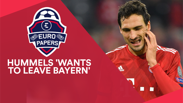 Euro Papers: Hummels 'wants to leave Bayern', Prem giants queue up