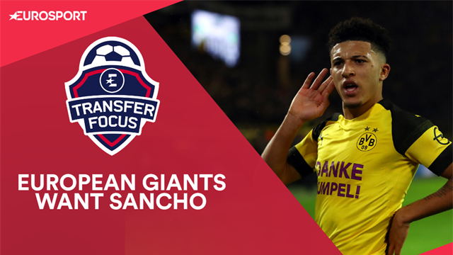 Transfer Focus: Real, Barca and Bayern all monitoring Sancho after first rejection