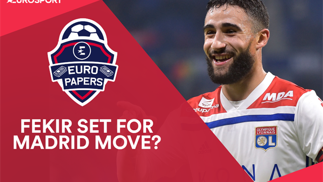 Euro Papers: Fekir set for a move to Madrid?