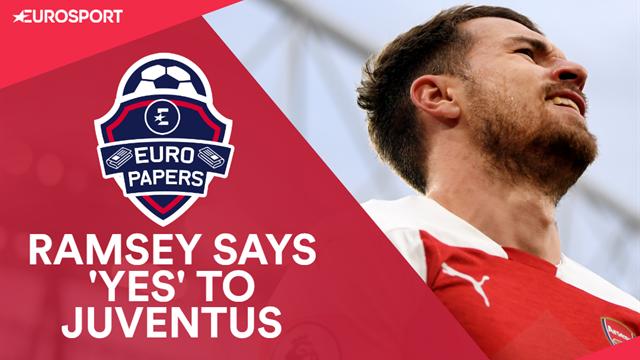 Euro Papers: Aaron Ramsey on brink of Juventus deal