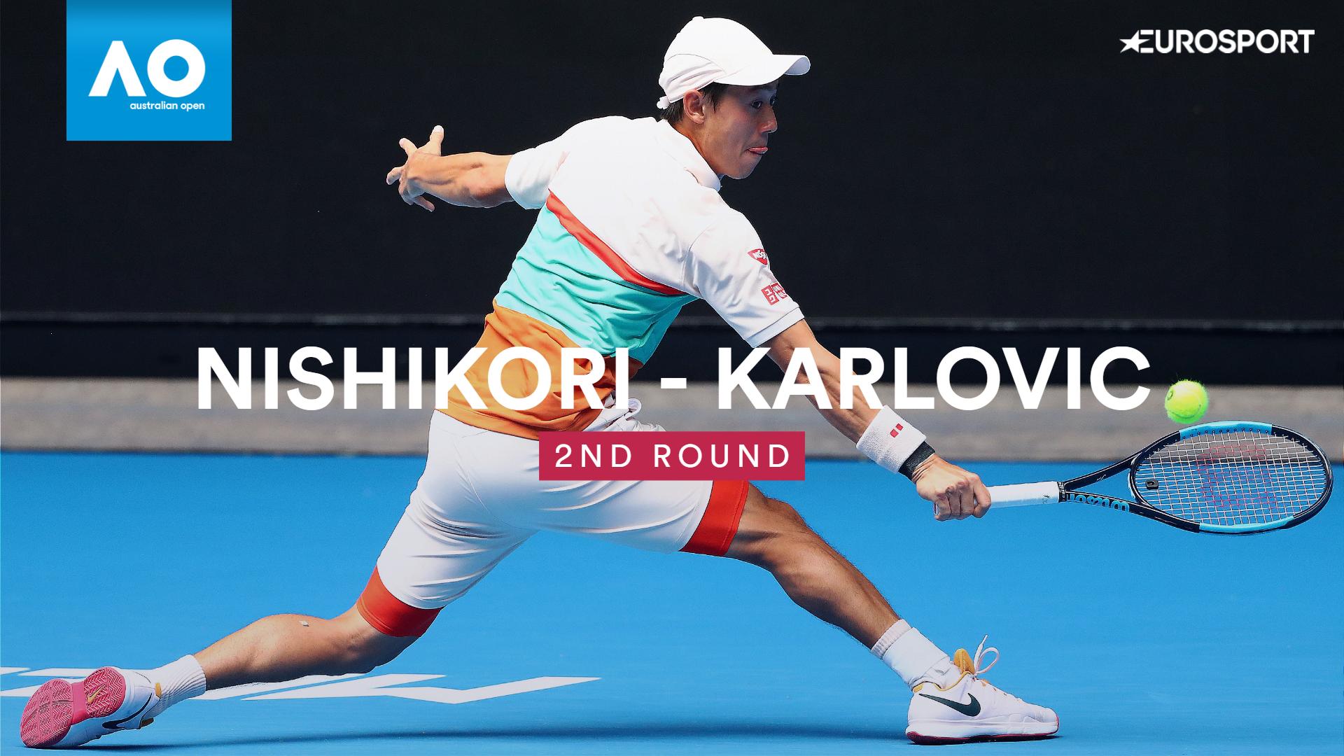 Australian Open - Match of the Day : Nishikori vs  Karlovic