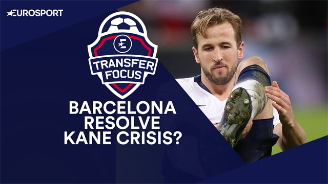 Transfer Focus: Barcelona rescue Spurs from Kane crisis