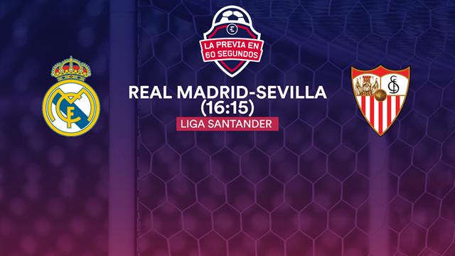 """La previa en 60"""", Real Madrid-Sevilla: A poner fin a la cuesta de enero (16:15)"""