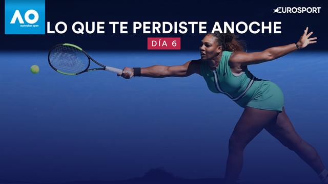 Open Australia 2019: ¿Qué te perdiste anoche? (Día 6) Serena arrasa y Osaka firma un remontada épica