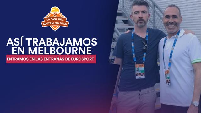 La Casa del Open de Australia: Así son las entrañas del equipo de Eurosport en Melbourne