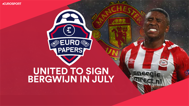 Euro Papers: PSV superstar Bergwijn expected to sign for Man Utd this summer