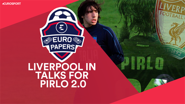 Euro Papers: Pirlo 2.0 gets call from Liverpool