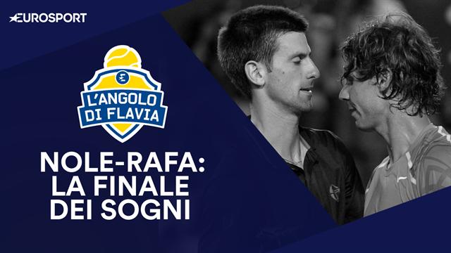 """L'Angolo di Flavia Pennetta: """"Djokovic-Nadal, la finale dei sogni"""""""