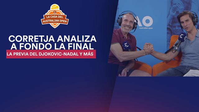 La Casa del Open de Australia: Álex Corretja analiza a fondo la final Djokovic-Nadal