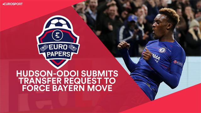 Euro Papers: Bayern to table final bid as Chelsea's Hudson-Odoi asks to leave