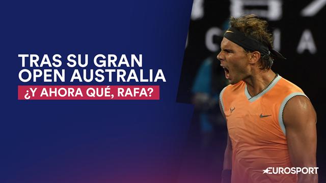 Tras su vuelta a lo grande en el Open Australia 2019, ¿y ahora qué, Rafa?