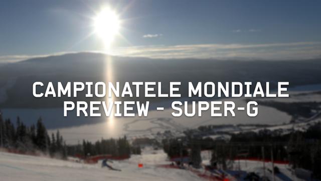 Campionatele Mondiale de Schi Alpin: Super-G – Preview