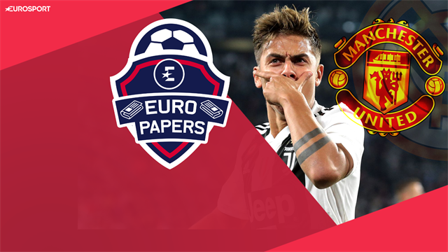 Euro Papers: Is Dybala at centre of a United v Real bidding war?