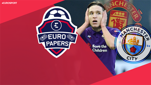 Euro Papers: United and City in fight for Chiesa