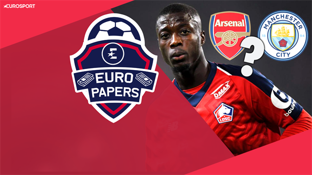 Euro Papers: Arsenal and City's Pepe bids under threat