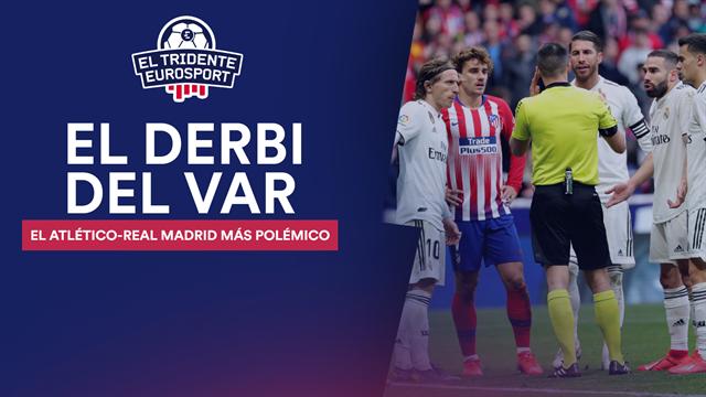 El Tridente Eurosport: Atlético-Real Madrid, el derbi del VAR, la polémica... y de Bale