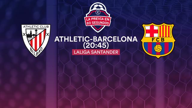 """La previa en 60"""" del Athletic-Barcelona: Con la duda de Messi y la vuelta de Dembélé (20:45)"""