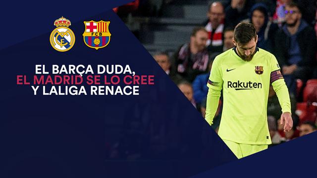 El Barça duda, el Madrid se lo cree y LaLiga renace